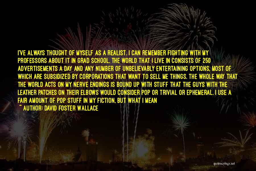 Is About Me Quotes By David Foster Wallace
