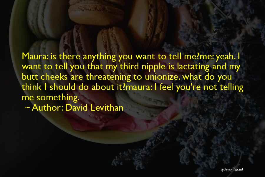 Is About Me Quotes By David Levithan