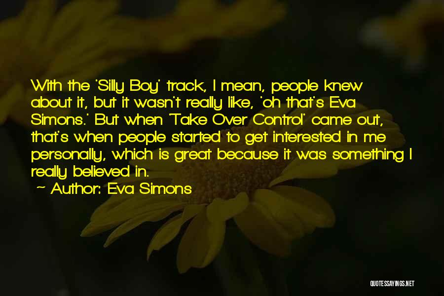 Is About Me Quotes By Eva Simons