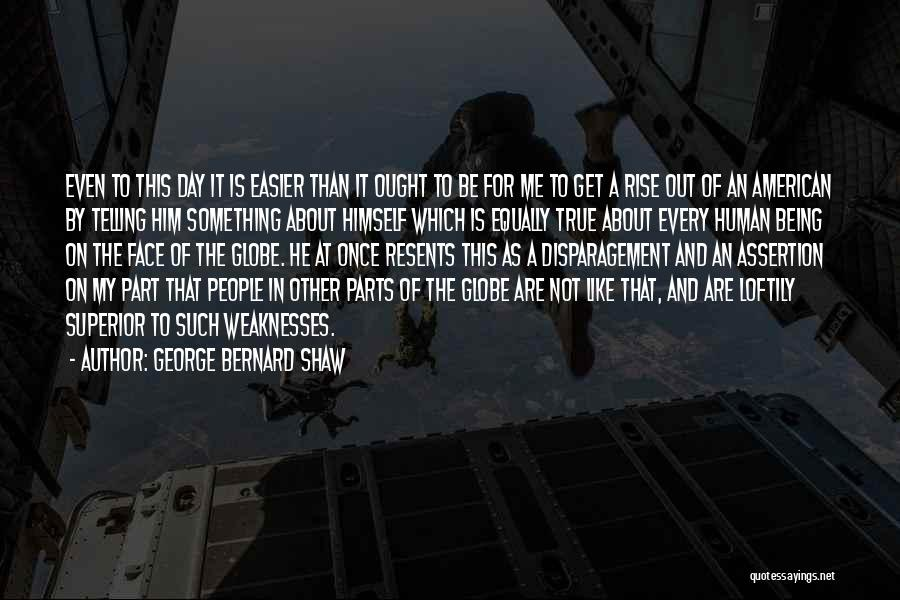 Is About Me Quotes By George Bernard Shaw
