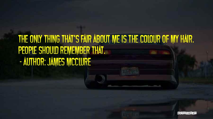Is About Me Quotes By James McClure