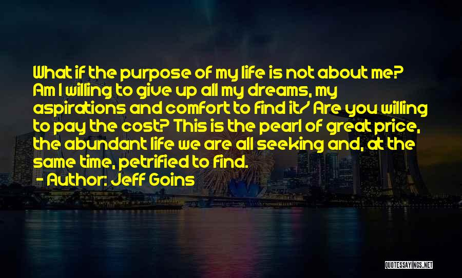 Is About Me Quotes By Jeff Goins