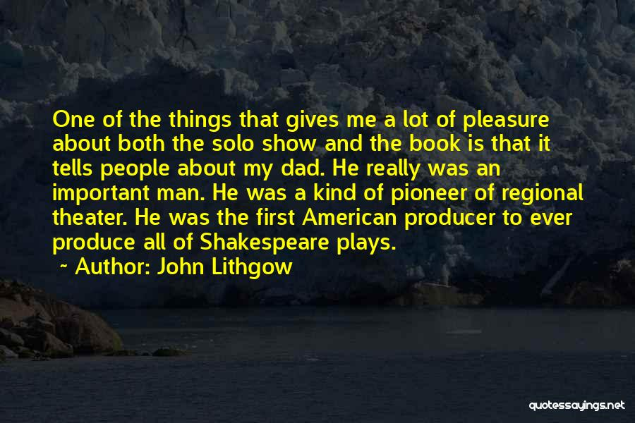 Is About Me Quotes By John Lithgow