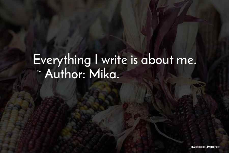 Is About Me Quotes By Mika.