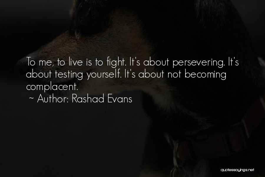 Is About Me Quotes By Rashad Evans