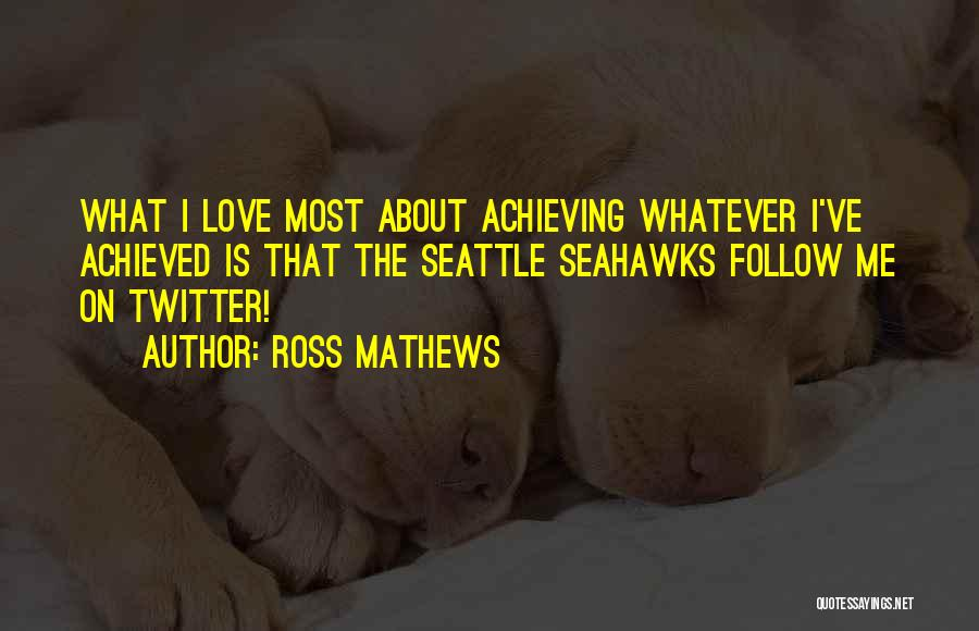 Is About Me Quotes By Ross Mathews