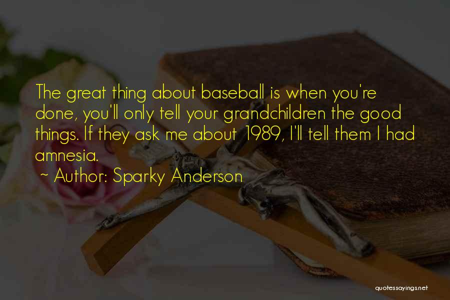 Is About Me Quotes By Sparky Anderson