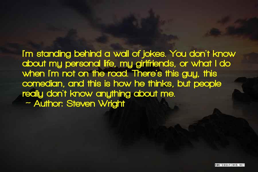 Is About Me Quotes By Steven Wright