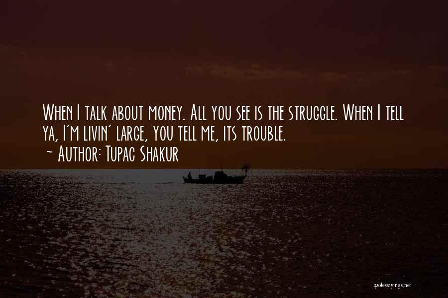 Is About Me Quotes By Tupac Shakur