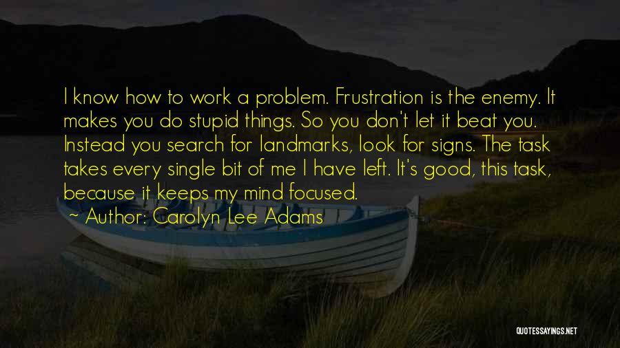 Is It So Quotes By Carolyn Lee Adams