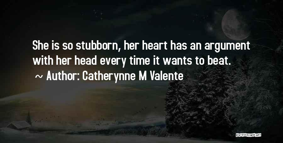 Is It So Quotes By Catherynne M Valente