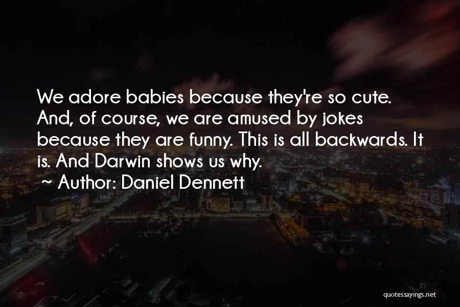 Is It So Quotes By Daniel Dennett