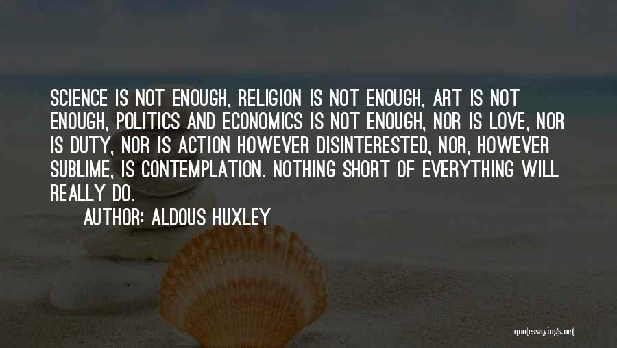 Is Love Really Enough Quotes By Aldous Huxley