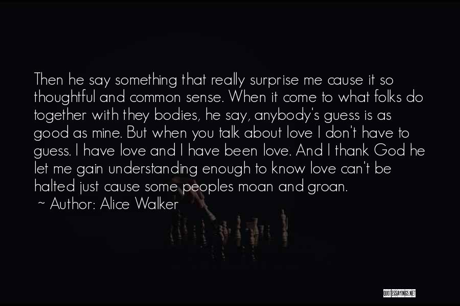 Is Love Really Enough Quotes By Alice Walker
