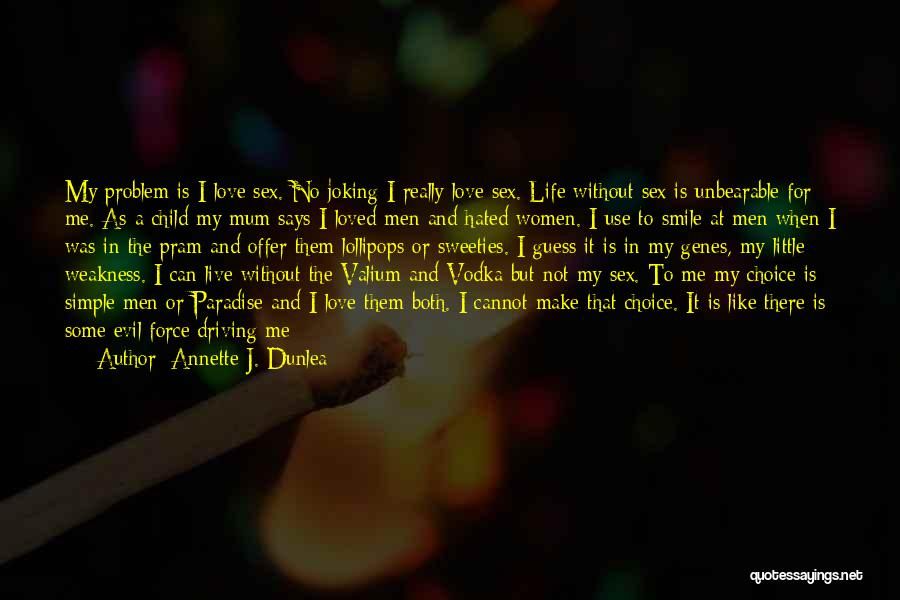 Is Love Really Enough Quotes By Annette J. Dunlea