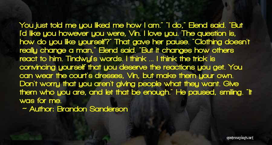 Is Love Really Enough Quotes By Brandon Sanderson