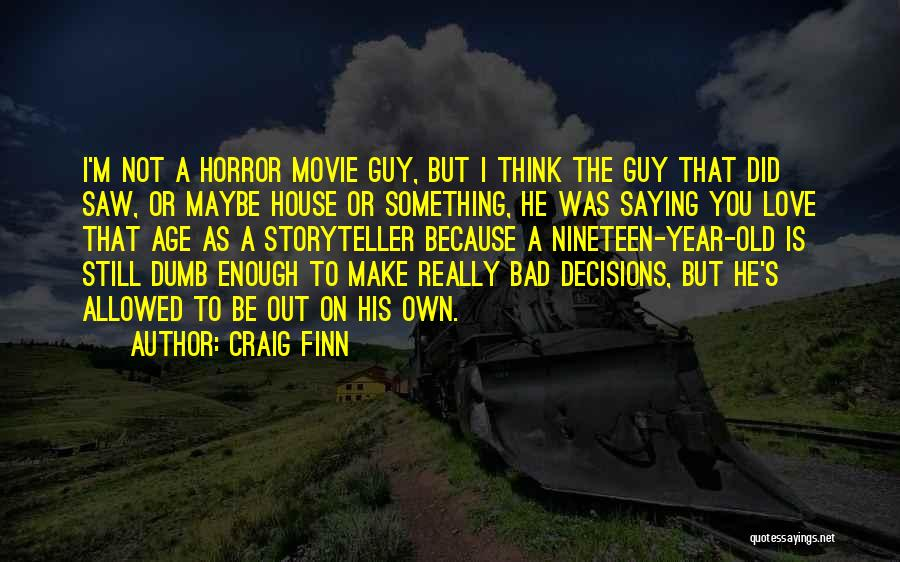 Is Love Really Enough Quotes By Craig Finn