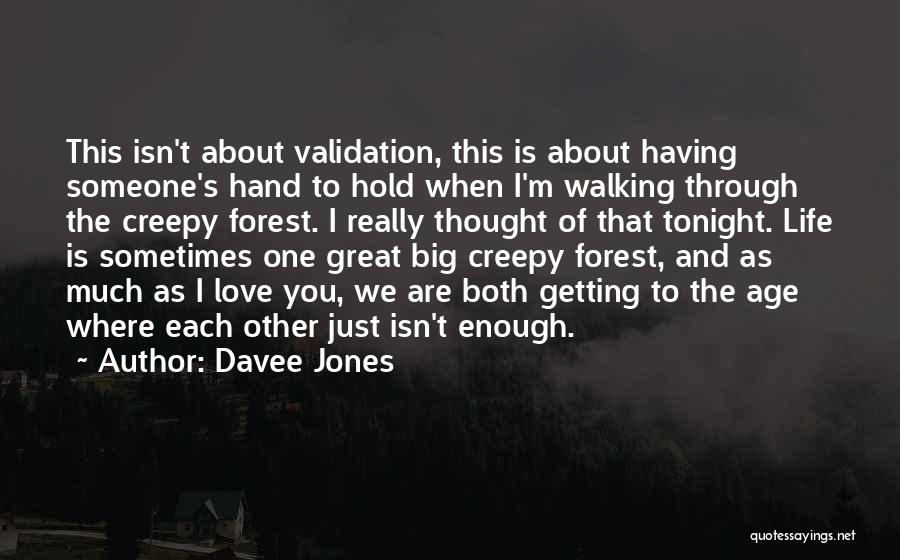 Is Love Really Enough Quotes By Davee Jones