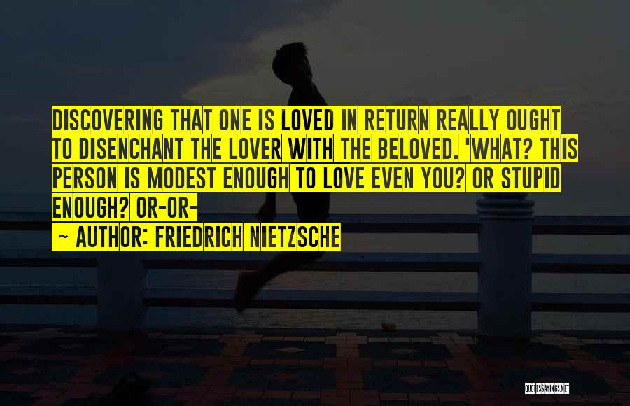 Is Love Really Enough Quotes By Friedrich Nietzsche