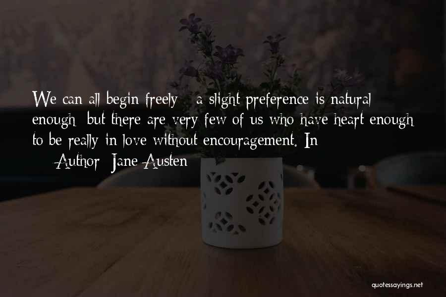 Is Love Really Enough Quotes By Jane Austen