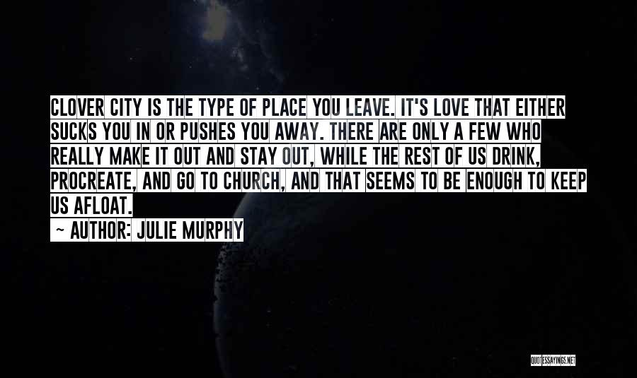 Is Love Really Enough Quotes By Julie Murphy