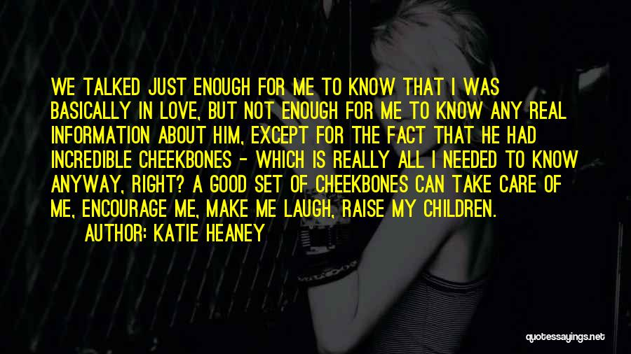 Is Love Really Enough Quotes By Katie Heaney