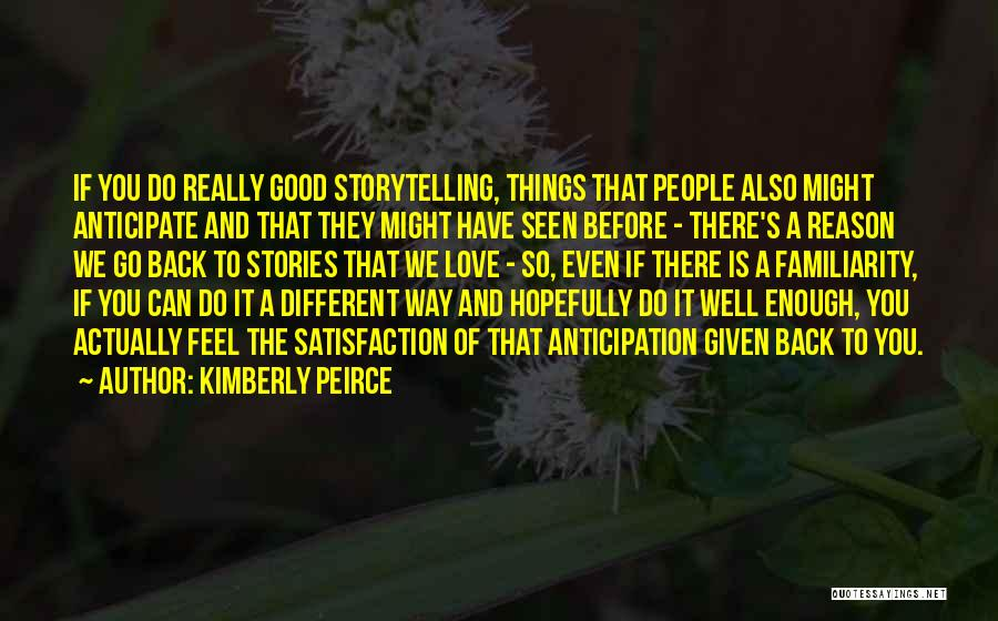 Is Love Really Enough Quotes By Kimberly Peirce