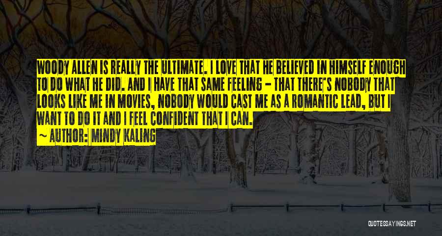 Is Love Really Enough Quotes By Mindy Kaling