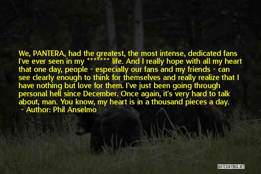 Is Love Really Enough Quotes By Phil Anselmo