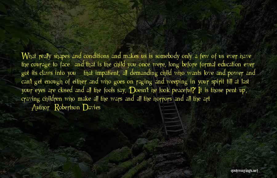 Is Love Really Enough Quotes By Robertson Davies