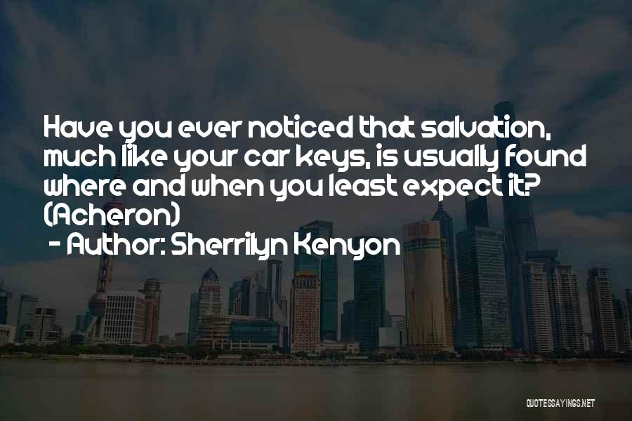 Is That You Quotes By Sherrilyn Kenyon