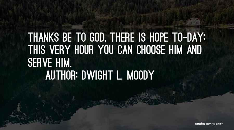 Is There Hope Quotes By Dwight L. Moody