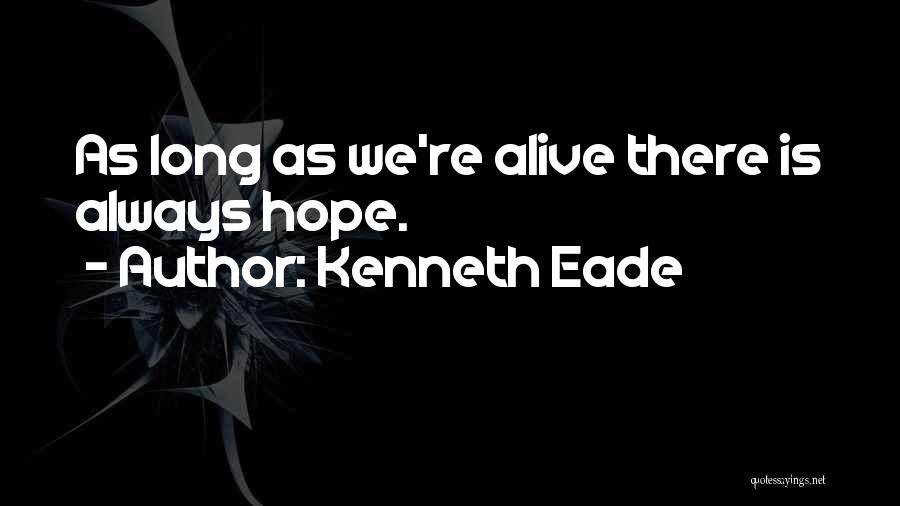 Is There Hope Quotes By Kenneth Eade