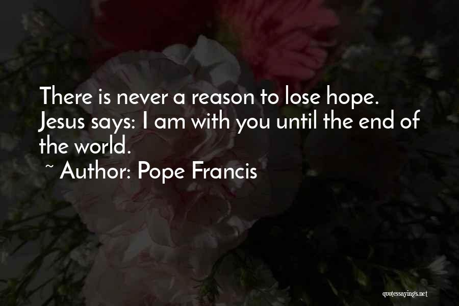 Is There Hope Quotes By Pope Francis
