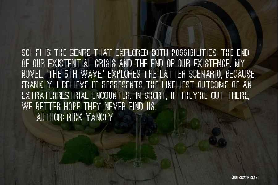Is There Hope Quotes By Rick Yancey