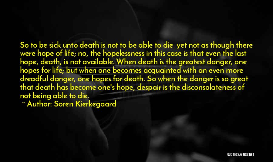Is There Hope Quotes By Soren Kierkegaard