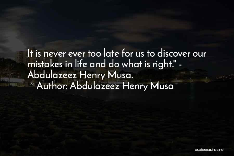 Is Too Late Quotes By Abdulazeez Henry Musa