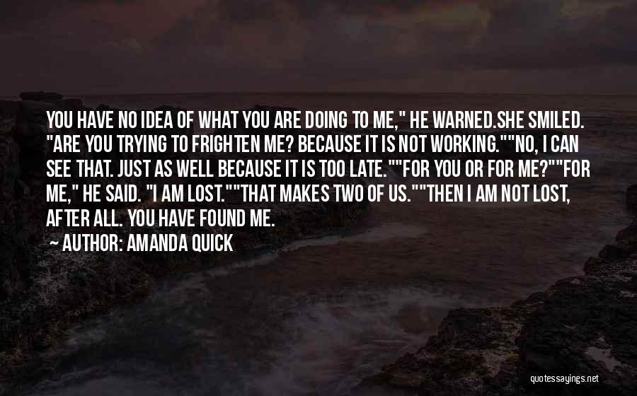 Is Too Late Quotes By Amanda Quick