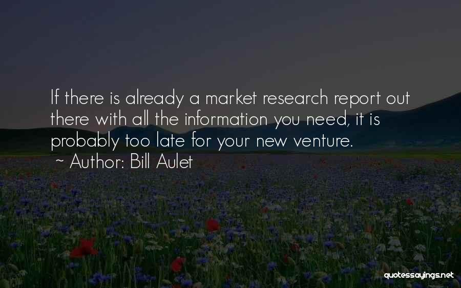 Is Too Late Quotes By Bill Aulet