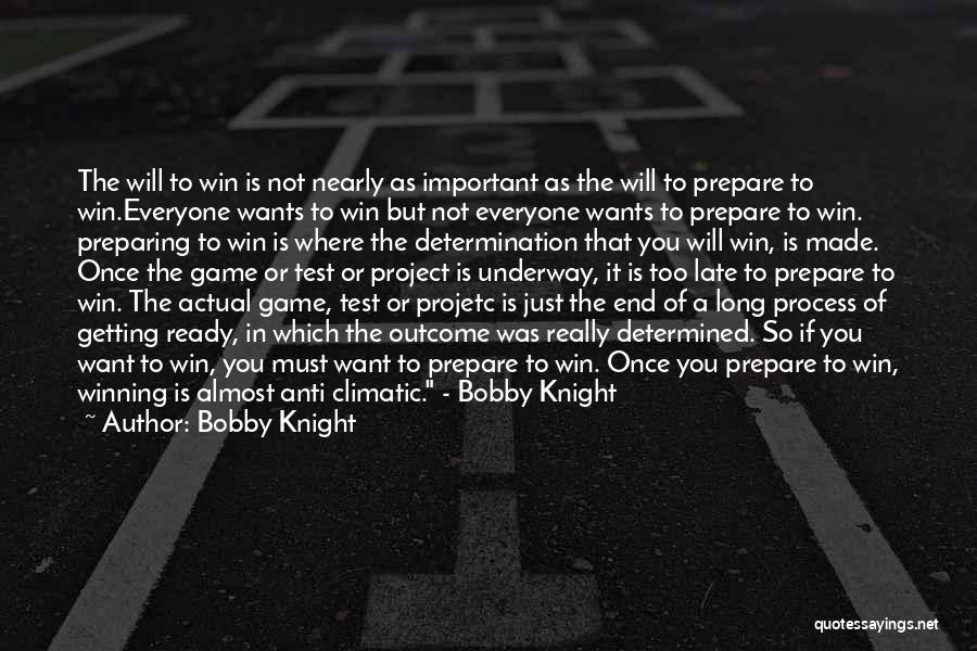 Is Too Late Quotes By Bobby Knight