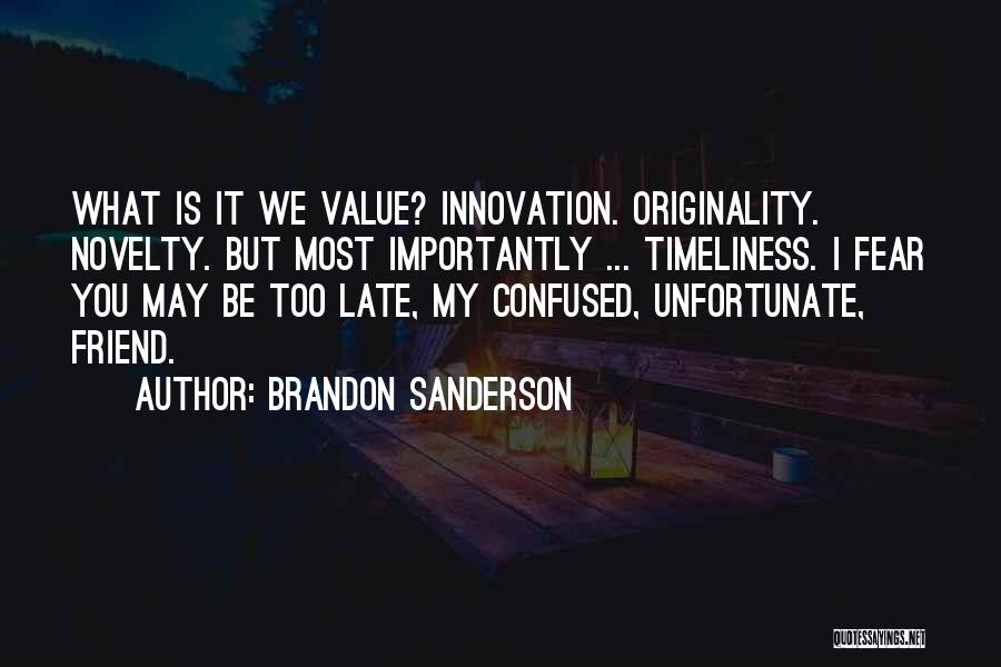 Is Too Late Quotes By Brandon Sanderson