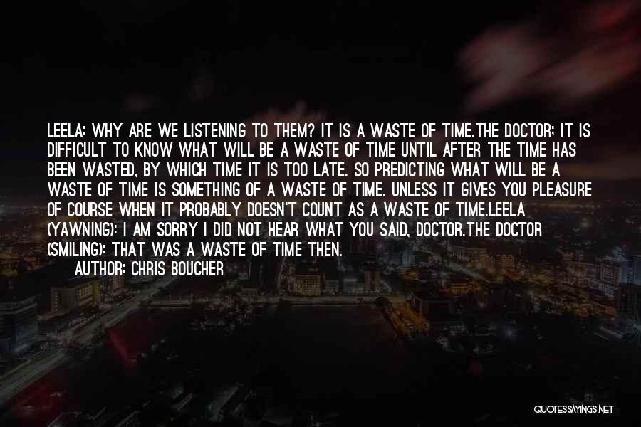 Is Too Late Quotes By Chris Boucher