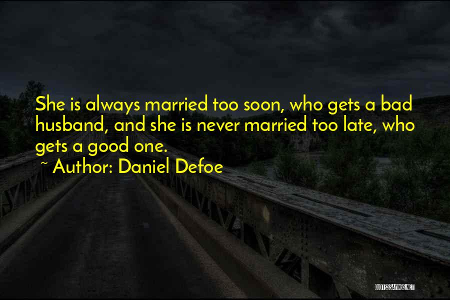 Is Too Late Quotes By Daniel Defoe