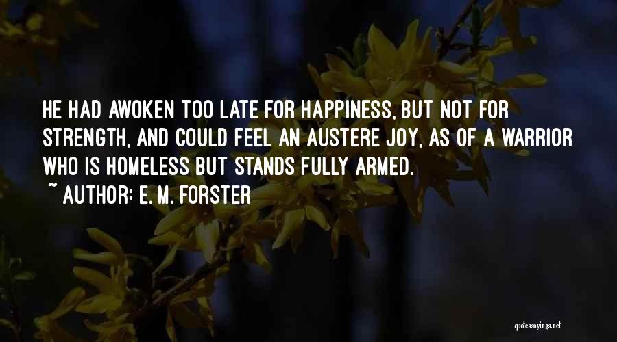 Is Too Late Quotes By E. M. Forster