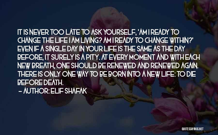 Is Too Late Quotes By Elif Shafak