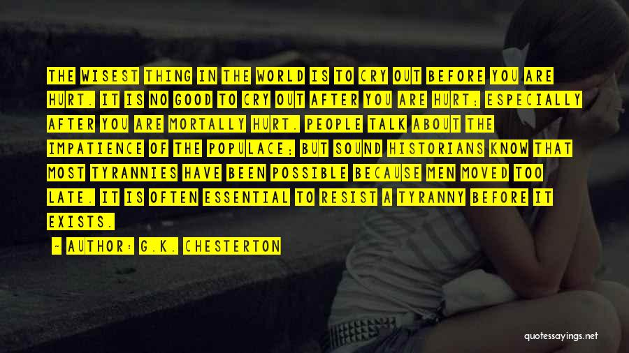 Is Too Late Quotes By G.K. Chesterton