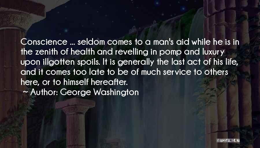 Is Too Late Quotes By George Washington