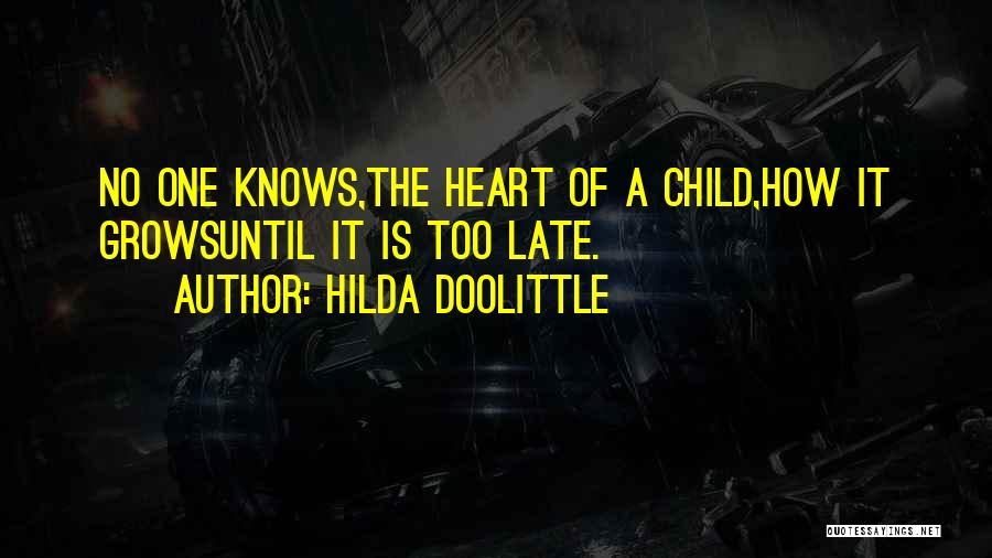 Is Too Late Quotes By Hilda Doolittle