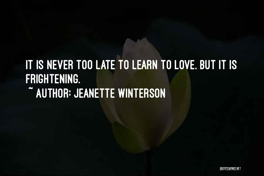 Is Too Late Quotes By Jeanette Winterson