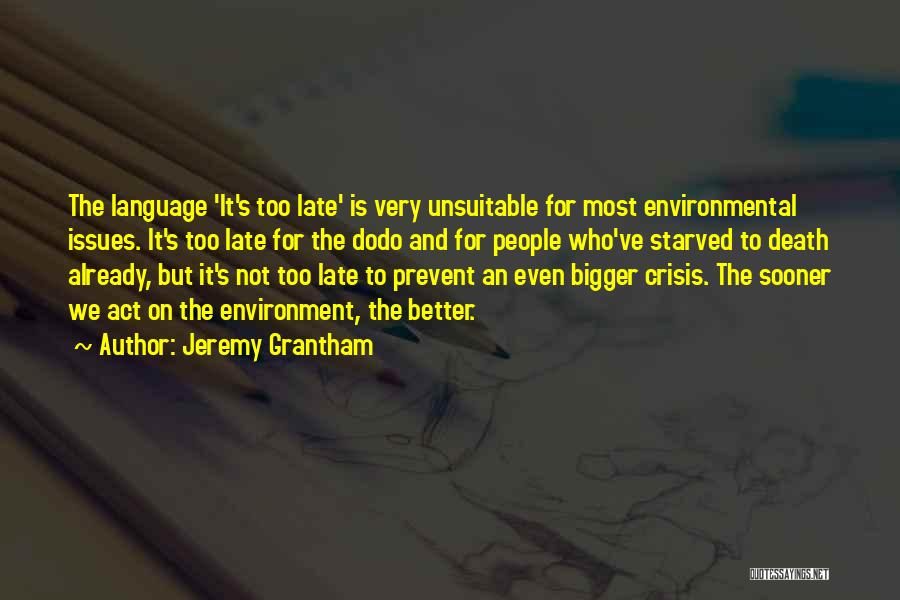 Is Too Late Quotes By Jeremy Grantham